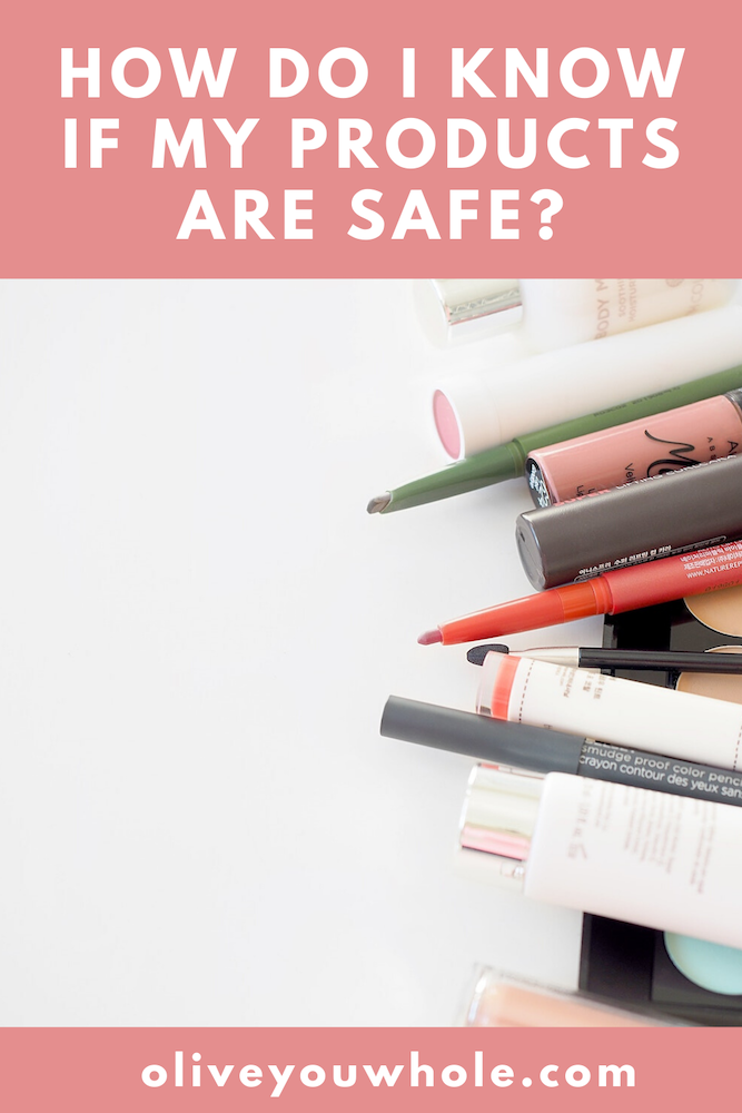 How do I know if my products are safe?